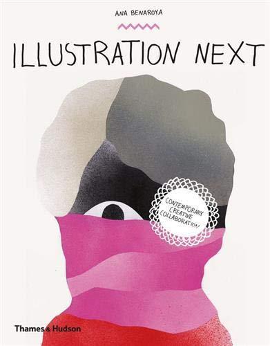 9780500517017: Illustration Next: Contemporary Creative Collaboration