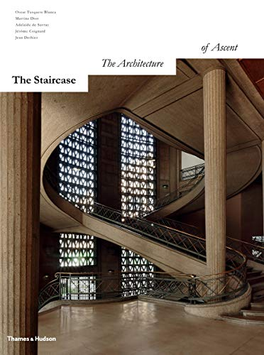 The Staircase: The Architecture of Ascent (Hardback): Oscar Tusquets Blanca