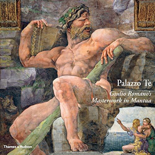 9780500517109: Palazzo Te: Giulio Romano's Masterwork in Mantua