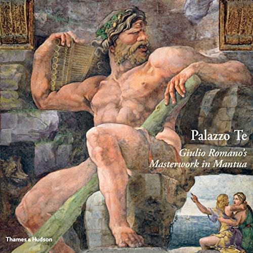 9780500517109: Palazzo Te: Giulio Romano's Masterwork in Manua