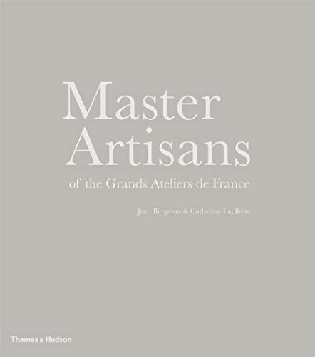 9780500517154: Master Artisans of the Grands Ateliers de France
