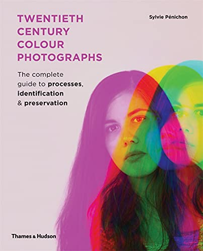 9780500517192: Twentieth-Century Colour Photographs: The Complete Guide to Processes, Identification and Preservation