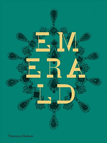 Emerald 9780500517208 An ambitious, lavishly illustrated survey of the most valuable of precious gems Sparkling, glittering, and gleaming, emeralds are gemsto