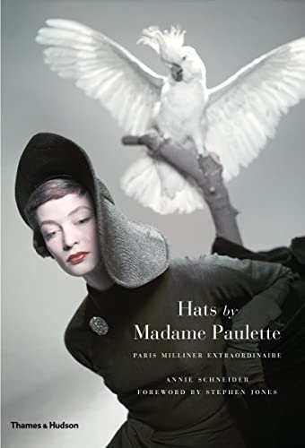 9780500517314: Hats by Madame Paulette: Paris Milliner Extraordinaire