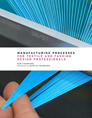 9780500517413: Manufacturing Processes for Textile and Fashion Design Professionals