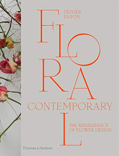 9780500517437: Floral Contemporary: The Renaissance in Flower Design