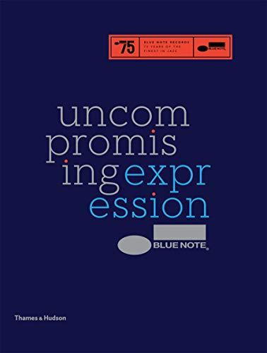 9780500517444: Blue Note: Uncompromising Expression: The Finest in Jazz Since 1939