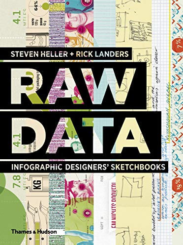 Raw Data: Infographic Designers' Sketchbooks: Heller, Steven, Landers, Rick