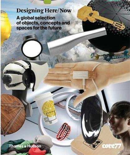 9780500517482: Designing Here/Now: A Global Selection of Objects, Concepts and Spaces for the Future