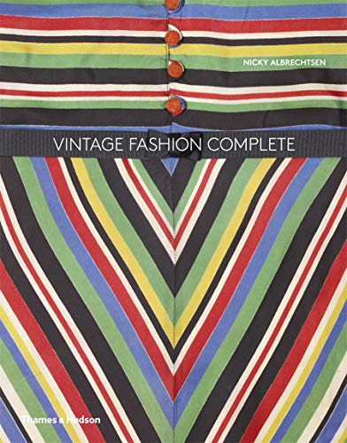 Vintage Fashion Complete 9780500517611 Vintage Fashion Complete Here is the most ambitious guide to vintage women
