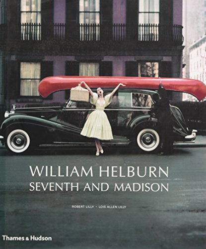 9780500517659: William Helburn: Seventh and Madison: Mid-Century Fashion and Advertising Photography