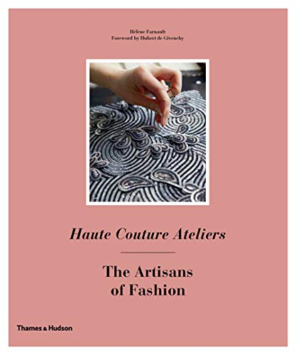 Haute Couture Ateliers: The Artisans of Fashion: Helene Farnault