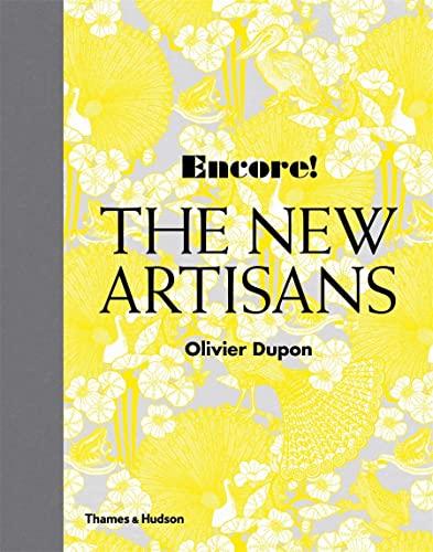 9780500517758: Encore! The New Artisans: Handmade Designs for Contemporary Living