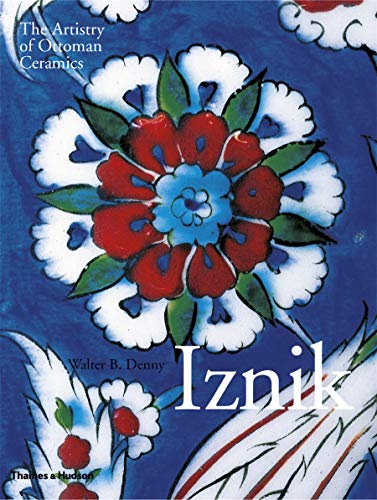 9780500517888: Iznik: The Artistry of Ottoman Ceramics