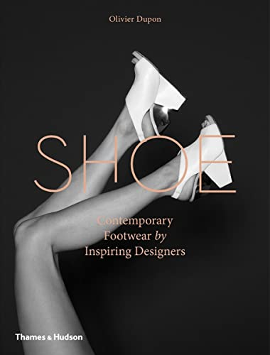 9780500517918: Shoe: Contemporary Footwear by Inspiring Designers
