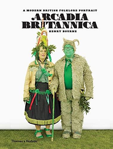 9780500517970: Arcadia Britannica: A Modern British Folklore Portrait