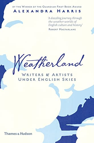 9780500518113: Weatherland: Writers and Artists Under English Skies