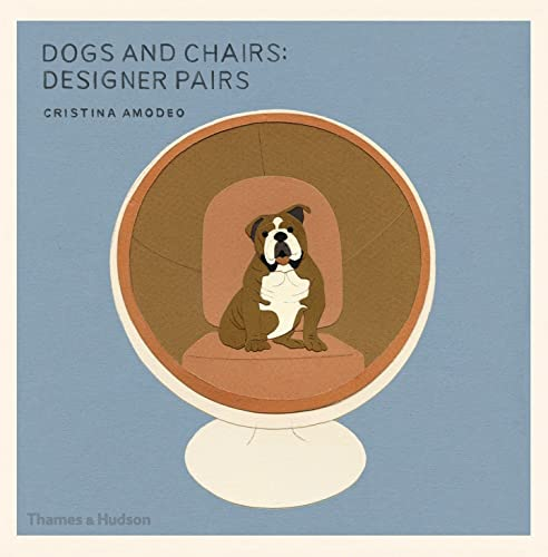 9780500518168: Dogs and Chairs: Designer Pairs
