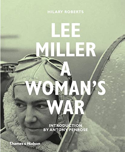 9780500518182: Lee Miller: A Woman's War