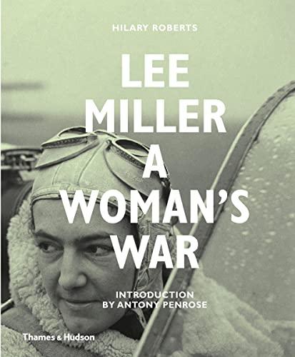 9780500518182: Lee Miller: A Woman's War