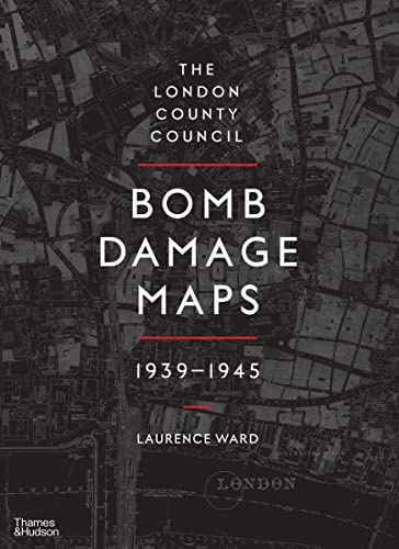 9780500518250: The London County Council Bomb Damage Maps, 1939-1945