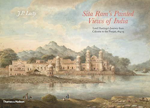 Sita Ram's Painted Views of India (Hardcover): J.P. Losty