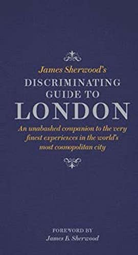 9780500518281: James Sherwood's Discriminating Guide to London
