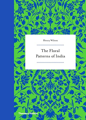Floral Patterns of India (Hardcover): Henry Wilson