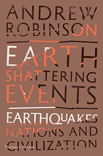 9780500518595: Earth-Shattering Events: Earthquakes, Nations, and Civilization