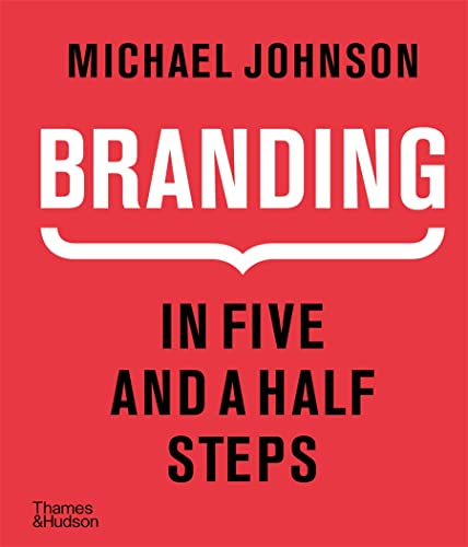 9780500518960: Branding: In Five and a Half Steps