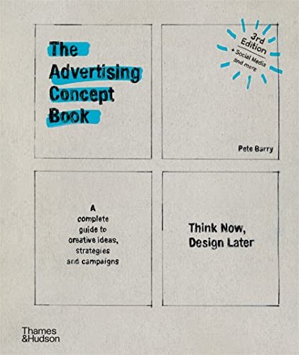 9780500518984: The Advertising Concept Book: Think Now, Design Later