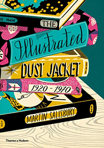 9780500519134: The Illustrated Dust Jacket: 1920-1970: The Illustrated Book Jacket, 1920-1970