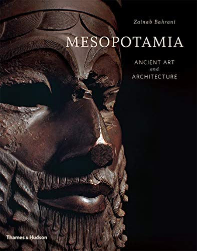 Mesopotania - Ancient Art and Architecture: Bahrani, Zainab