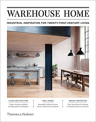 9780500519462: Warehouse Home: Industrial Inspiration for Twenty-First-Century Living