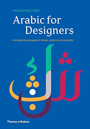 9780500519530: Arabic for Designers: An Inspirational Guide to Arabic culture and creativity