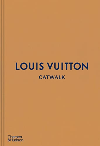 9780500519943: Louis Vuitton Catwalk: The Complete Fashion Collections