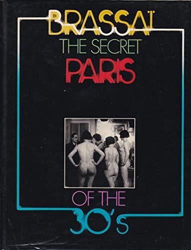 Secret Paris of the Thirties: Brassai, Gilberte