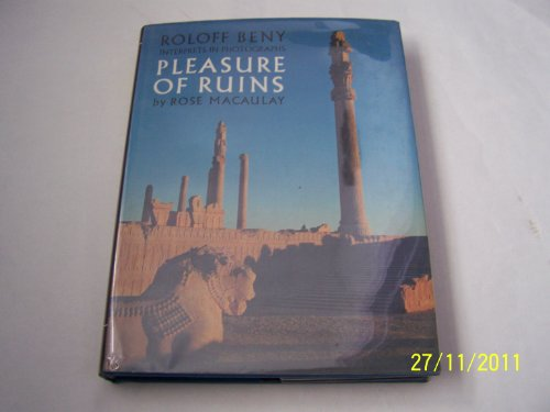 9780500540480: Roloff Beny Interprets in Photographs Pleasure of Ruins by Rose Macaulay