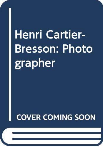 9780500540626: Henri Cartier-Bresson: Photographer