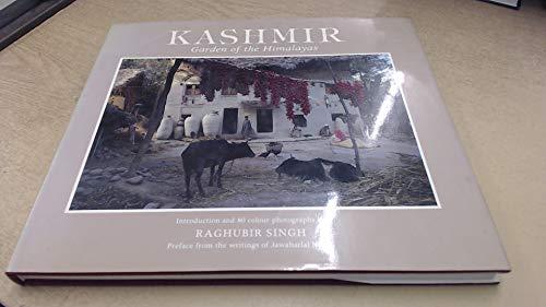 Kashmir: Garden of the Himalayas: Singh, Raghubir