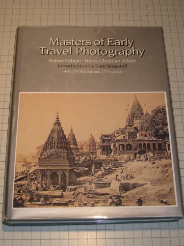 9780500540985: Masters of Early Travel Photography