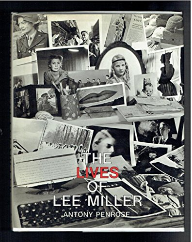 The Lives of Lee Miller . With 171 Illustrations in Duotone.: Penrose, Antony: