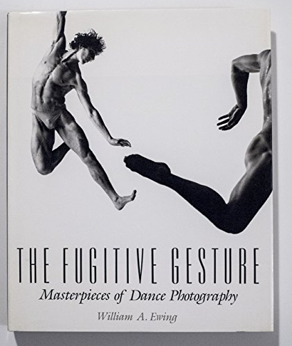 9780500541296: The Fugitive Gesture: Masterpieces of Dance Photography