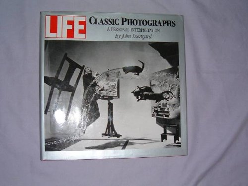 LIFE. Classic photographs. A personal interpretion.: Leongard, John.