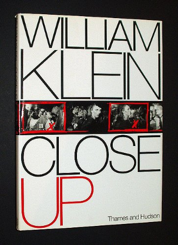 William Klein: Close Up: Klein, William