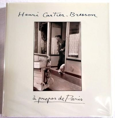 Henri Cartier-Bresson: A Propos de Paris (0500541841) by Andre Pieyre De Mandiargues; Andre Pieyre de Manidargues; Vera Feyder