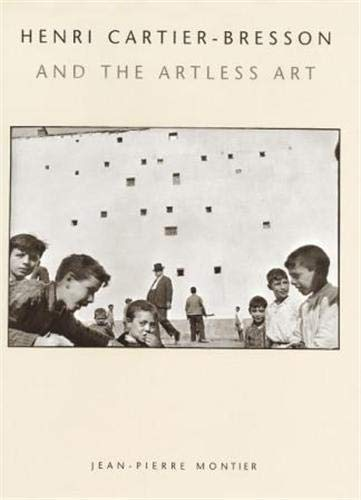 Henri Cartier-Bresson and the Artless Art (World Design) (050054204X) by Jean-Pierre Montier