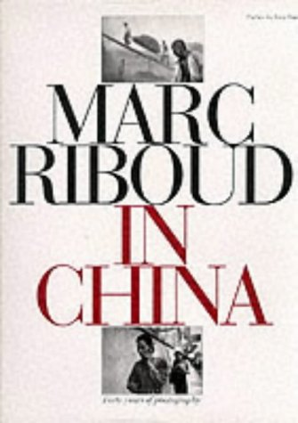 9780500542057: Marc Riboud in China: Forty Years of Photography.