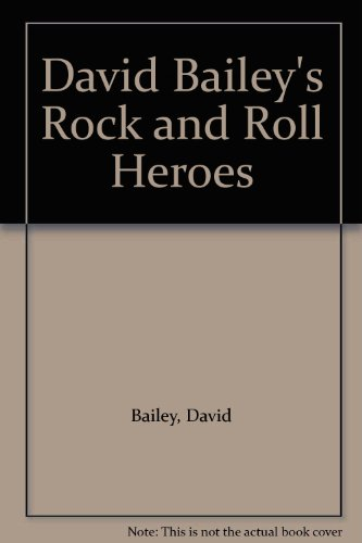 9780500542064: David Bailey's Rock and Roll Heroes