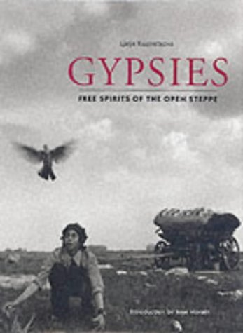 Gypsies: Free Spirits of the Open Steppe: Kuznetsova, Ljalja; Morath,